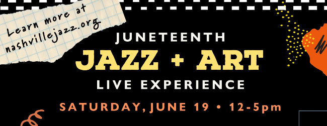 Nashville Jazz Workshop and Curb Center for Art, Enterprise and Public Policy host Juneteenth Jazz and Art Live Experience June 19