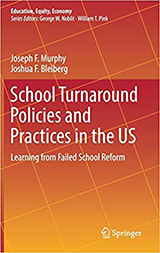 Book cover, School Turnaround Policies and Practices in the U.S.: Learning from Failed School Reform (Education, Equity, Economy) by Joseph F. Murphy