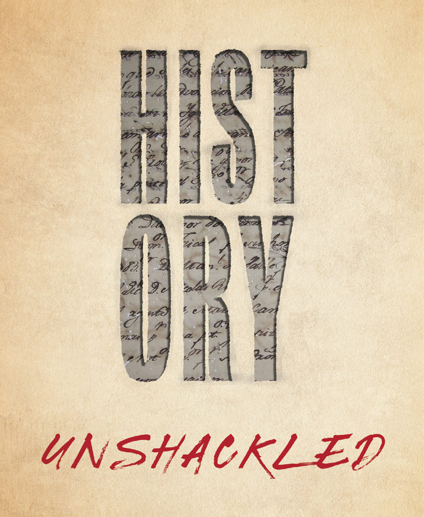 "illustration using the words ""history unshackled"" and old documents"
