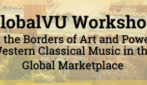 Workshop to examine impact of global marketplace on Western classical music thumbnail image