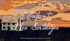 Vanderbilt Opera Theatre animates Ravel's opera 'L'Enfant et les Sortilèges' thumbnail image