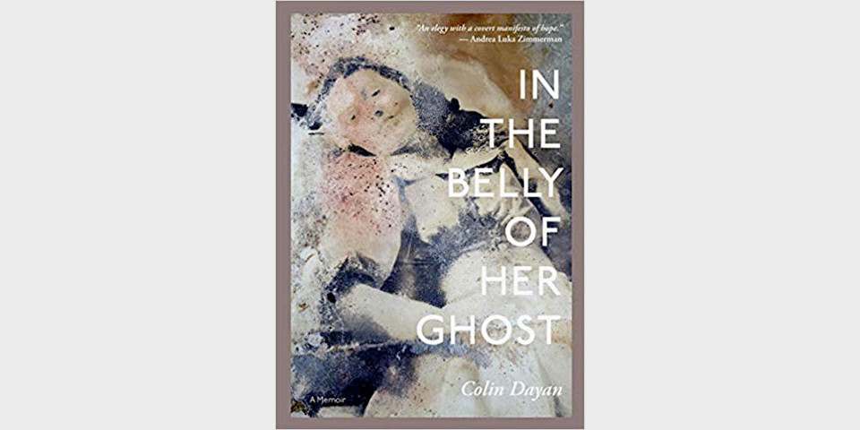 Colin Dayan - In the Belly of her Ghost (2019)