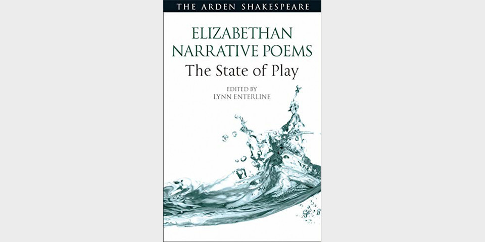 Lynn Enterline - Elizabethan Narrative Poems: The State of Play (2019)