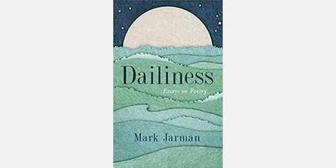 Mark Jarman - Dailiness: Essays on Poetry (2020)