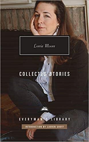 Lorrie Moore: Collected Stories