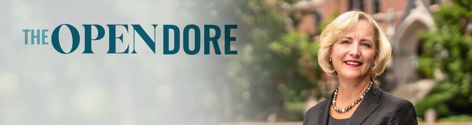 The Open Dore: Get the latest updates and information from Interim Chancellor and Provost Wente in the Open Dore newsletter and videos.