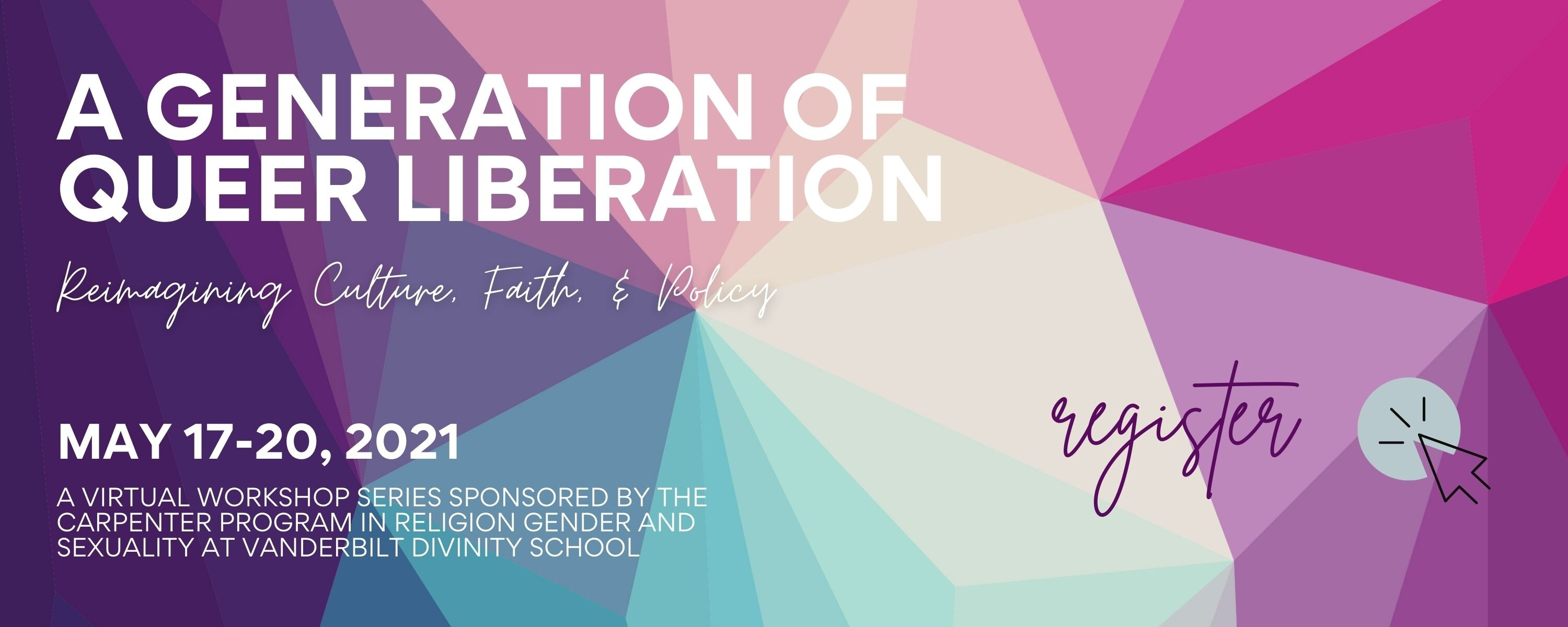 A Generation of Queer Liberation: Reimagining Culture, Faith, & Policy