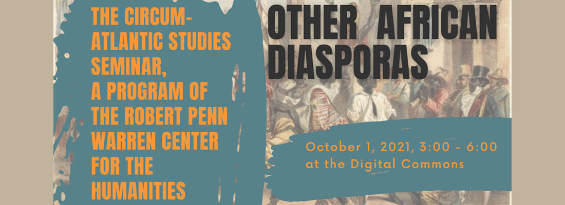 Circum-Atlantic Studies, Other African Diasporas Conference Friday October 1, 3 to 6 PM at the Digital Commons