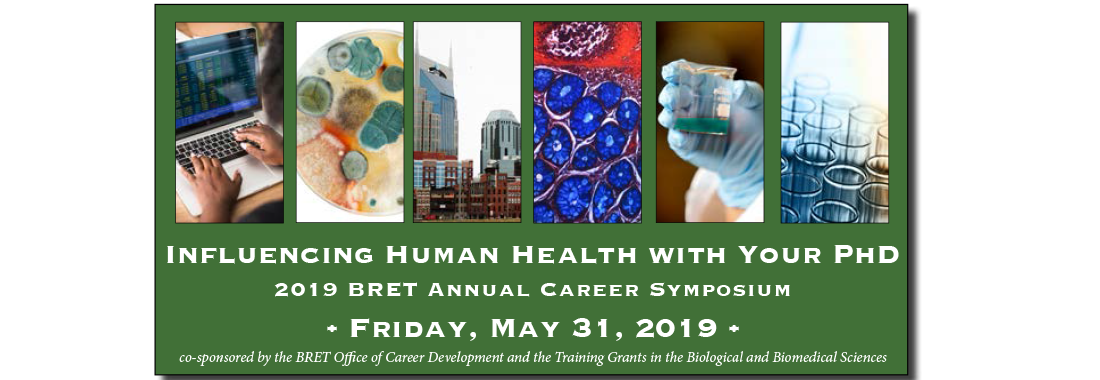 2019 Annual Career Symposium: Influencing Human Health with Your PhD