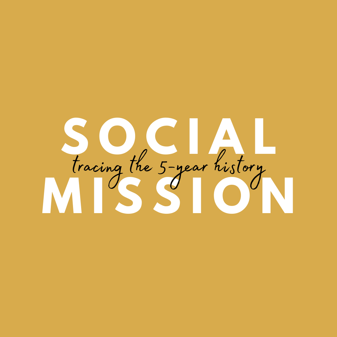 Social Mission: Tracing the 5-year history