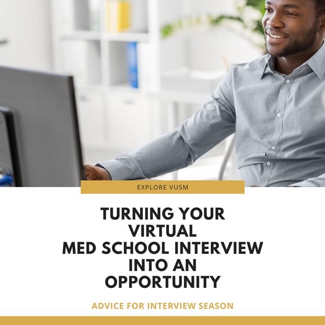 Turning your virtual med school interview into an opportunity