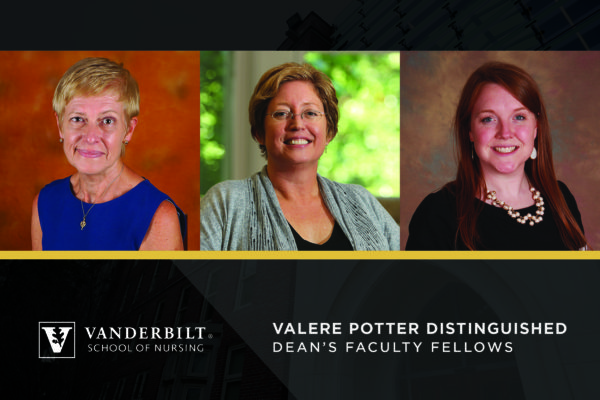 Three School of Nursing faculty named first Valere Potter Distinguished Dean's Faculty Fellows