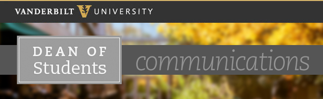 Dean of Students Comms E-Newsletter [Vanderbilt University]
