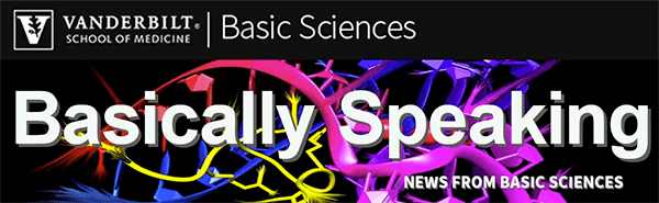 CAS - Basic Sciences - Internal E-Newsletter [Vanderbilt University]