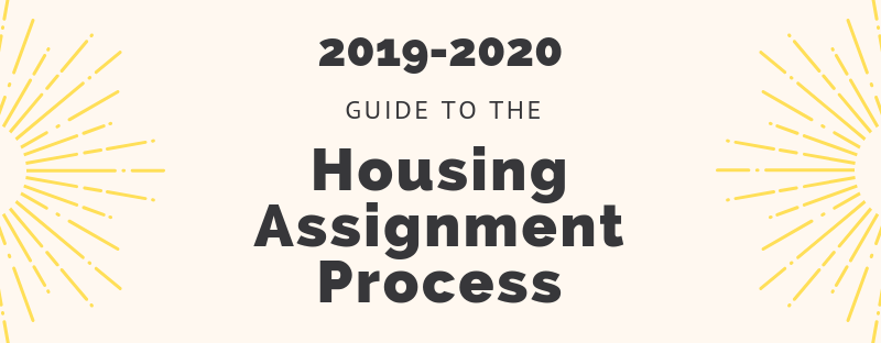 2019-2020 Guide to the Housing Assignment Process