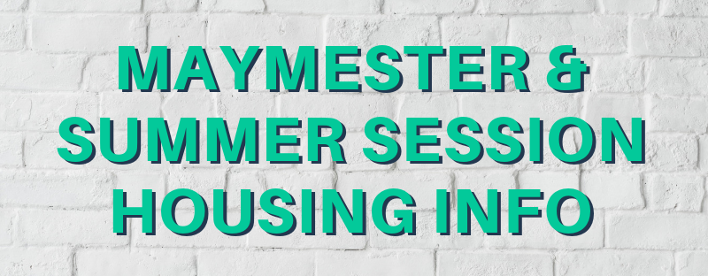 Maymester and Summer Session Housing Information