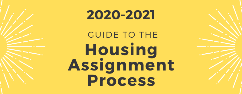 2020-2021 Guide to the Housing Assignment Process