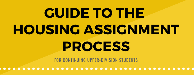 2020-2021 Guide to the Housing Assignment Process for Continuing Upper-Division Students