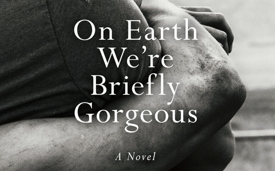 October Book Club: Review on On Earth We're Briefly Gorgeous by Ocean Vuong