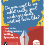 A poster encouraging you to join us for the Undergraduate Writing Symposium each spring!