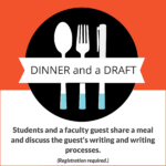 "The name ""Dinner and a Draft"" appears in a ribbon-like shape the spans the middle of a spoon, fork, and pen, which is substituted for a knife, to emphasize that this event series combines a meal with a focus on writing."