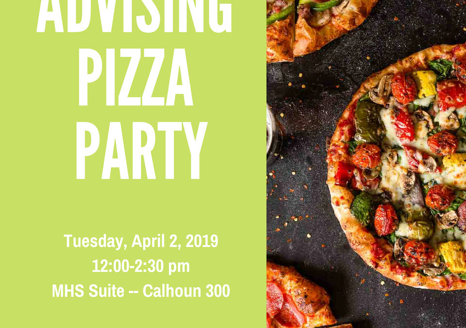 April 2nd: Advising Pizza Party