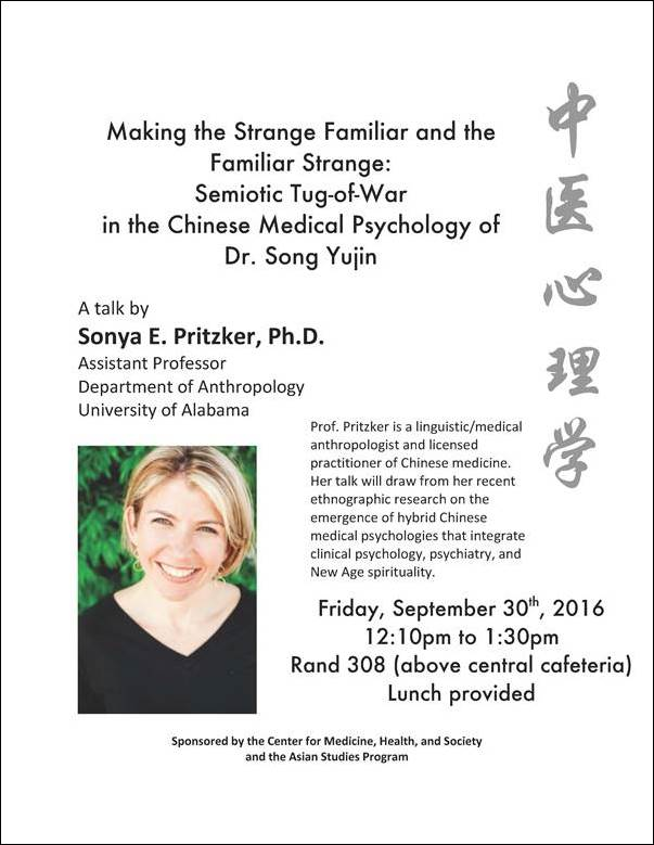 "Professor Sonya Pritzker from the University of Alabama on ""Making the Strange Familiar and the Familiar Strange: A Semiotic Tug-of-War in the Chinese Medical Psychology of Dr. Song Yujin"""