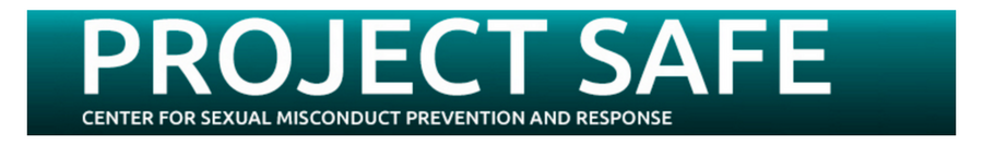 Click on this image to be taken to the page for Project Safe, the center for sexual misconduct prevention and response.