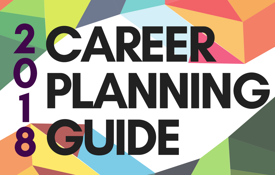Click here to access our 2018 career planning guide.