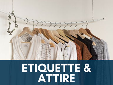 Click this icon to access our page about professional etiquette and attire.