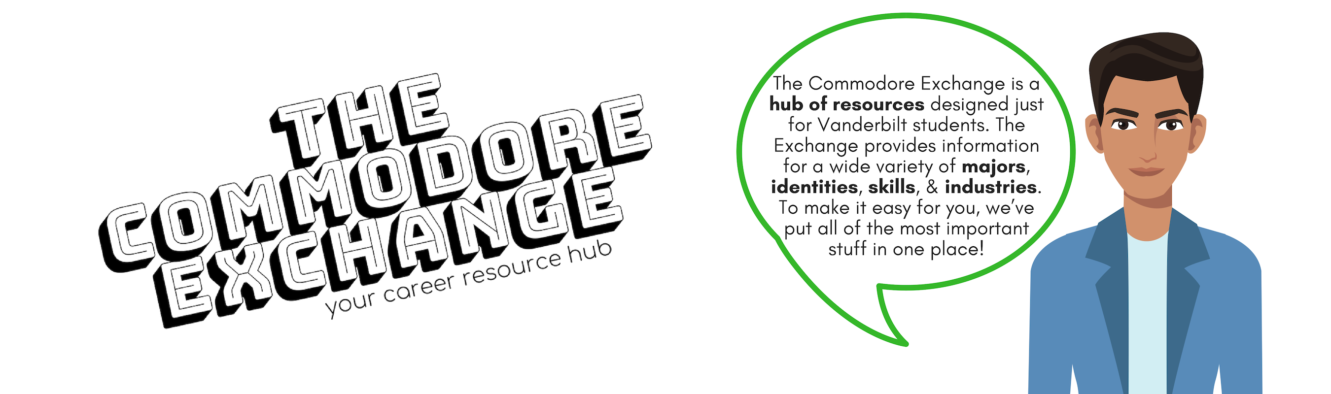 The Commodore Exchange. Your career resource hub.