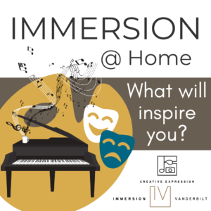 Graphic of a piano, musical notes, and drama masks with large text advertising the Creative Expression Pathway of Immersion Vanderbilt