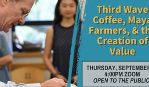 Coffee Talk: Third Wave Coffee, Maya Farmers, & the Creation of Value