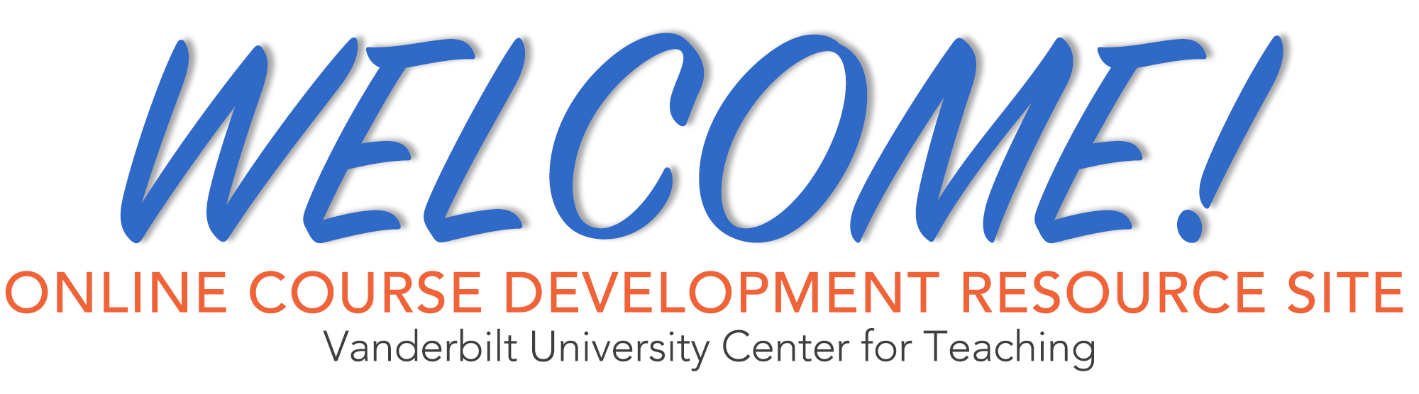 Welcome to the Online Course Development Resources Site from the Vanderbilt University Center for Teaching