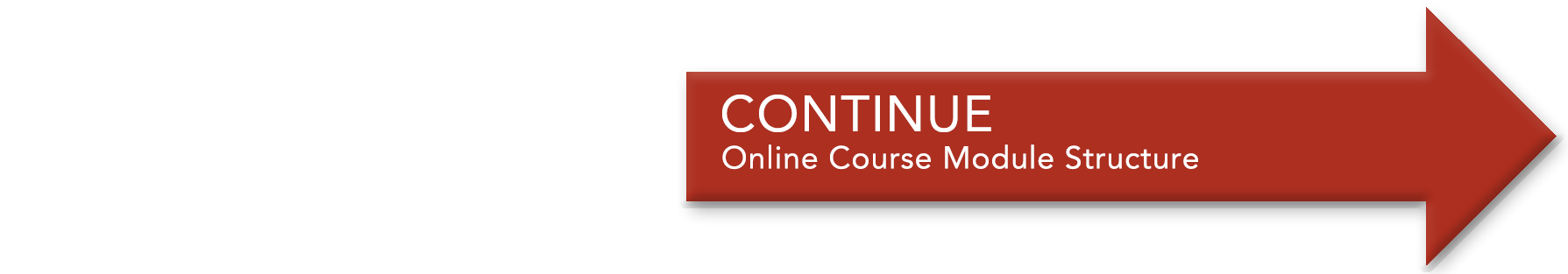 Continue to Online Course Module Structure