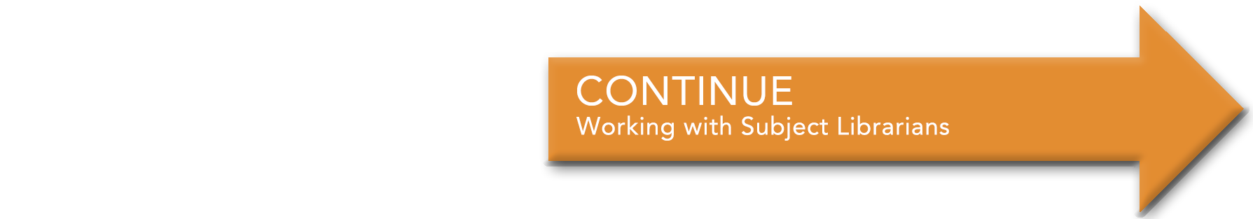 Continue to Working with Subject Librarians