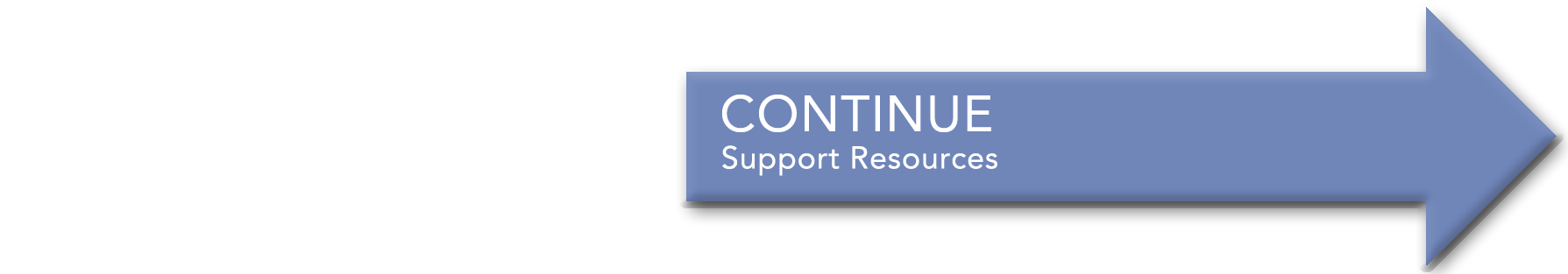 Continue to Support Resources