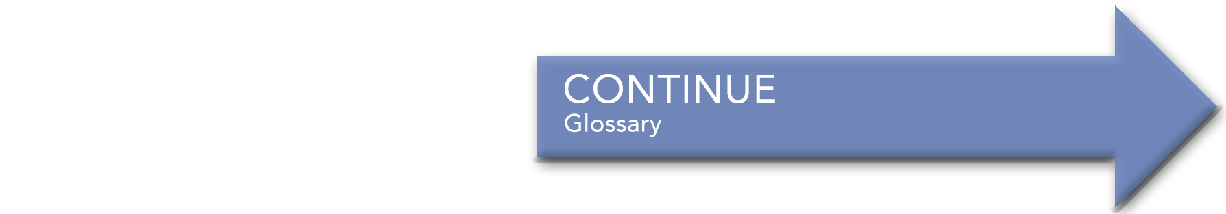 Continue to Glossary