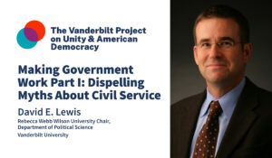 Making Government Work Part I: Dispelling Myths About Civil Service