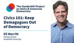 Civics 101: Keep Demagogues Out of Democracy