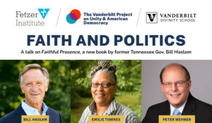 """WATCH: Book launch of Gov. Bill Haslam's """"Faithful Presence""""with Rev. Dr. Emilie Townes and Peter Wehner"""