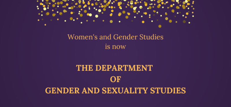 We are now the Department of Gender and Sexuality Studies!