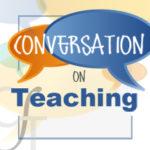 Conversation on Teaching