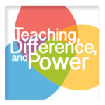 Teaching, Difference, and Power