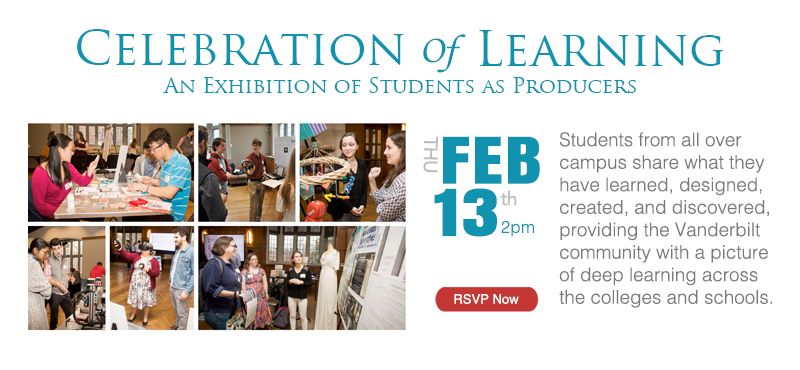 <small>The Celebration of Learning will provide the Vanderbilt community with a picture of immersive student learning across the colleges and schools.