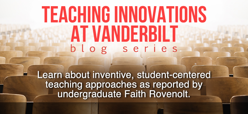 Teaching Innovations at Vanderbilt Blog Series