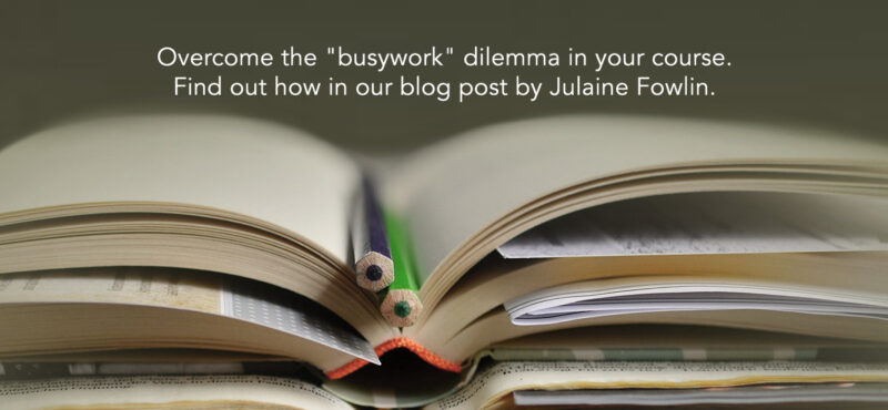 "Overcoming the ""busywork"" dilemma"