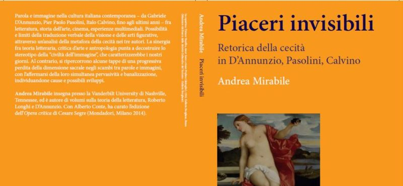 Andrea Mirabile's recent book Piaceri Invisibli explores the metaphor of blindness in Italian literature, art history, and cinema