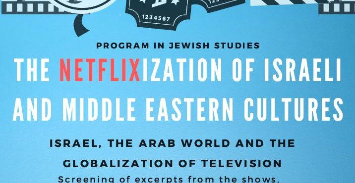 2/20 The Netflixization of Israeli and Middle Eastern Cultures – Israel, The Arab World and the Globalization of TV